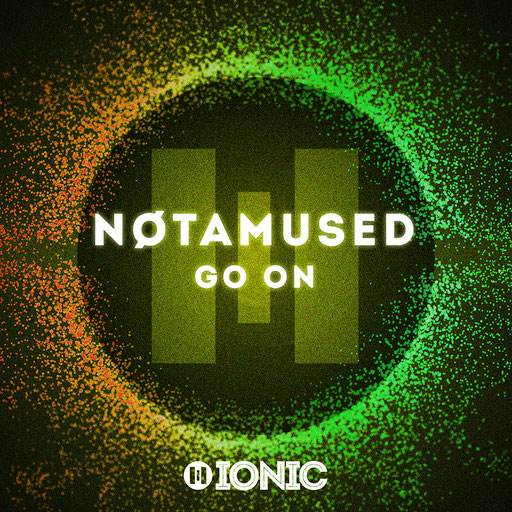 NØTAMUSED - Go On