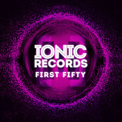 First Fifty: Five Years of IONIC Records