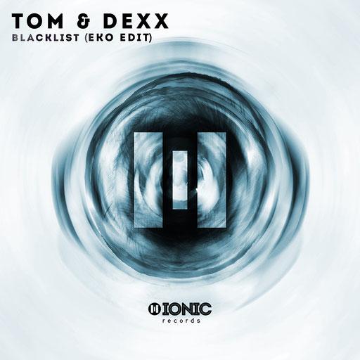 Tom & Dexx - Blacklist (Eko Edit)