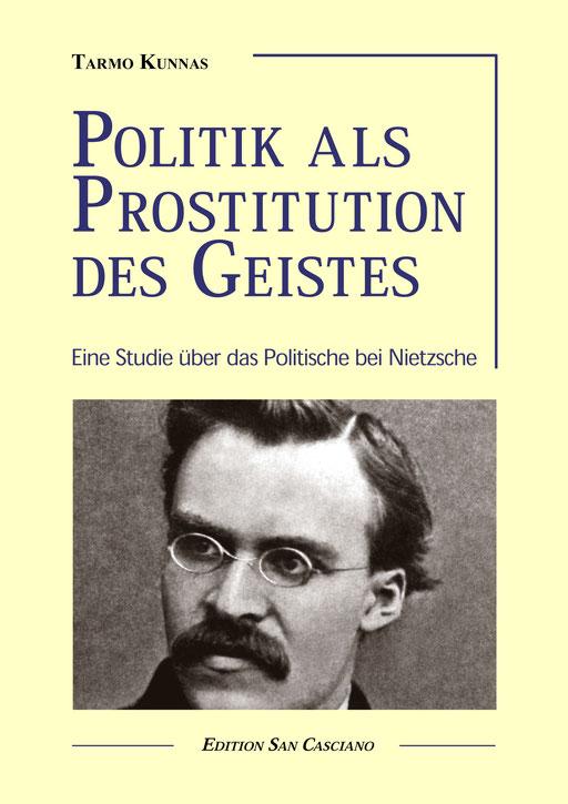 Tarmo Kunnas: Politik und Nietzsche