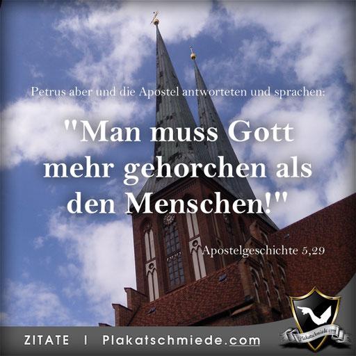 Man muss Gott mehr gehorchen als den Menschen! | Apostelgeschichte 5,29