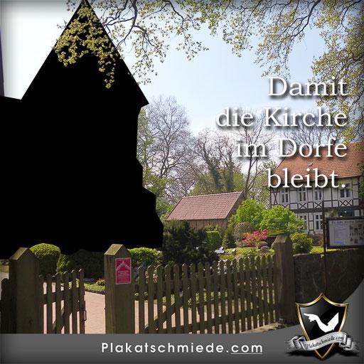 Damit die Kirche im Dorfe bleibt | Schaukasten Kirche, christliche Poster / Plakate