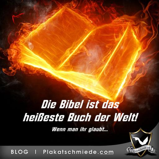 Bible-Blog, christlicher Blog, Die Bibel ist das heißeste Buch der Welt, wenn man ihr glaubt...