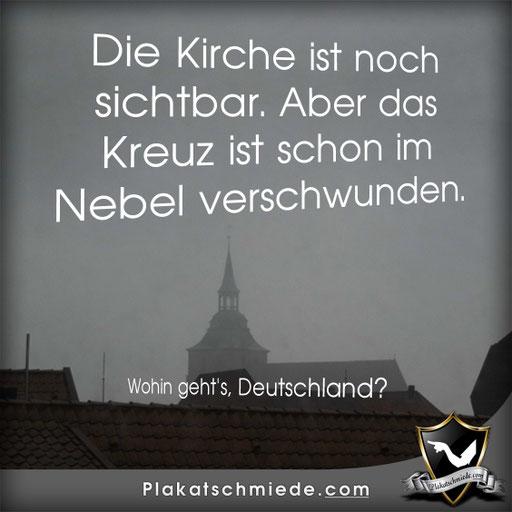 Die Kirche ist noch sichtbar. Aber das Kreuz ist schon im Nebel verschwunden. Wohin geht's, Deutschland?