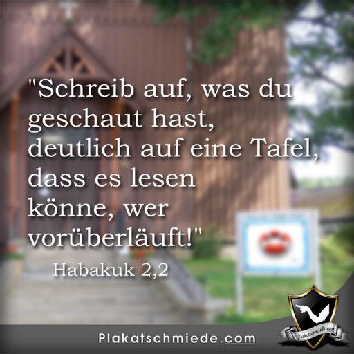 Schaukasten Kirche, christliche Plakate / Poster, Bibel Habakuk 2,2 | Schreib auf, was du geschaut hast, deutlich auf eine Tafel, dass es lesen könne, wer vorüberläuft!