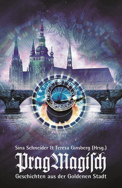 """Stockcover """" Pragmagisch - Geschichten aus der goldenen Stadt """" von Sina Schneider und Theresa Ginsberg erschienen im p.machinery Verlag"""