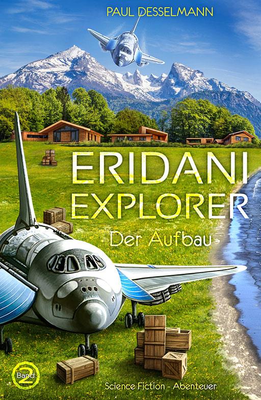 "exklusives  Science Fiction Buchcover ""Eridani Explorer - Der Aufbau"" von Paul Desselmann"