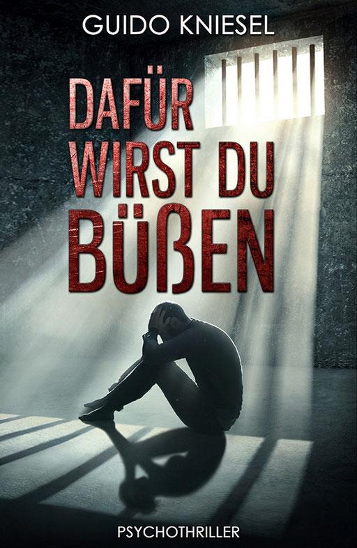 """exklusives Krimi Buchcover """"Dafür wirst du büßen """" von Guido Kniesel"""