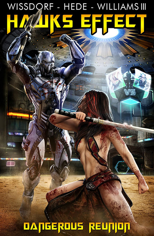 "exklusives  Science Fiction Buchcover "" Hawks Effect - ""Dangerous reunion"" von Wissdorf, Hede  & Williams III"