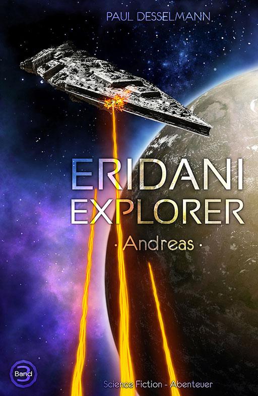 """exklusives  Science Fiction Buchcover """"Eridani Explorer - Andreas"""" von Paul Desselmann"""