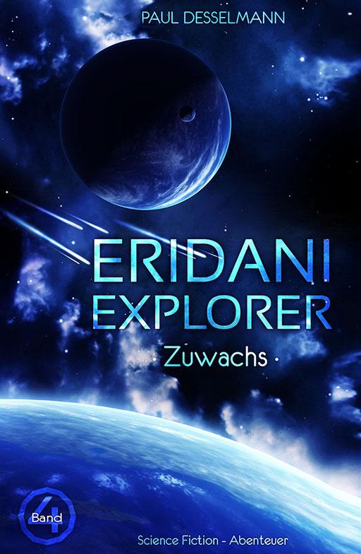 """exklusives  Science Fiction Buchcover """"Eridani Explorer - Zuwachs"""" von Paul Desselmann"""