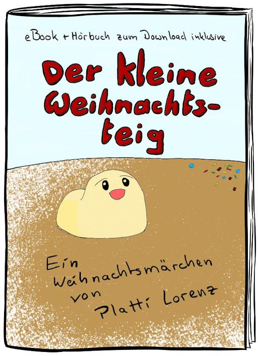 Der kleine Weihnachtsteig von Platti Lorenz (geschrieben, illustriert & vorgelesen)