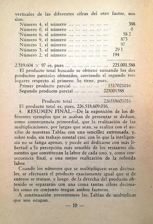Este método, según el autor, presenta dos grandes ventajas frente a la máquina de calcular: su coste y la no limitación del número de cifras en los factores