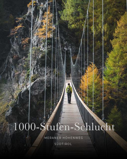 Wandertipp Meraner Höhenweg: 1000-Stufen-Schlucht