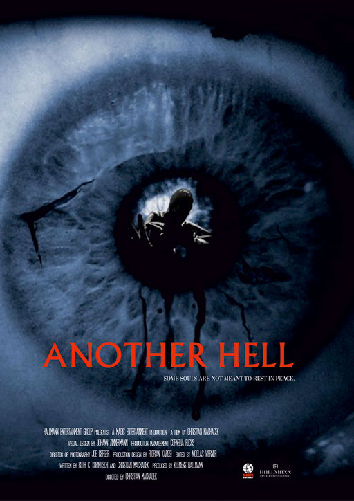 ANOTHER HELL   90' Feature GENRE: Horror LANGUAGE: English STATUS: In  Pre-Production  Co-Production with Hallmann Entertainment Co.