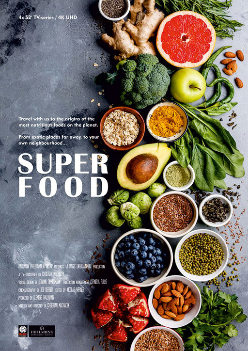SUPERFOOD   4x 52' + 8x 26' TV-Series, 4K/UHD, GENRE: Food/Travel LANGUAGE: English STATUS: In Development; Co-Production with Hallmann Entertainment Co.