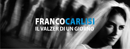 Franco Carlisi   IL VALZER DI UN GIORNO   Mostra Fotografica - Maggiori dettagli alla voce NEWS - MOSTRE