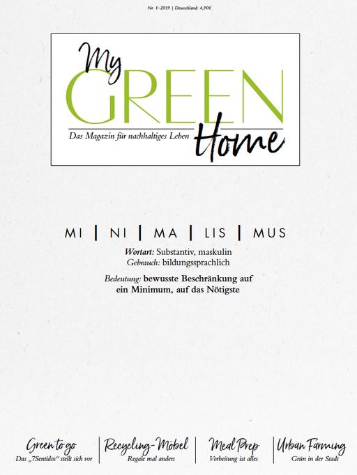 My GREEN Home, Minimalismus, Ausgabe 01-2019, Greenlifestyle, Nachhaltigkeitsmagazin,