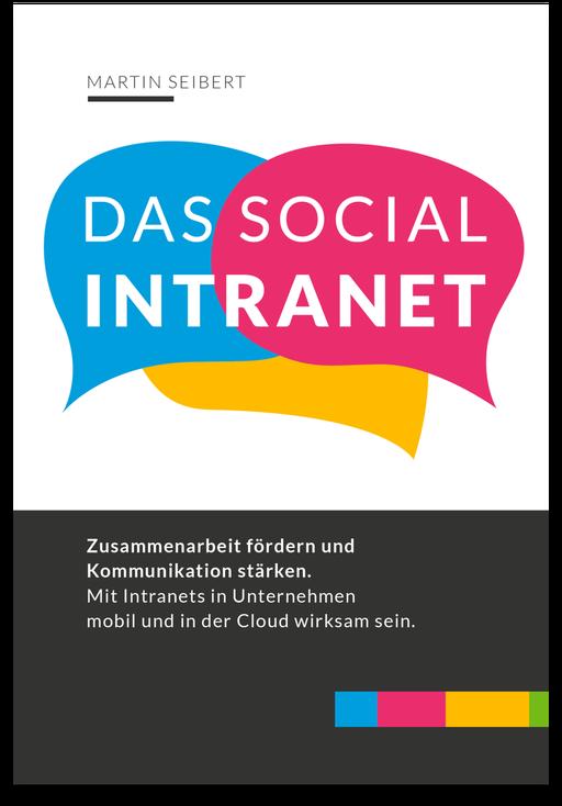 Martin Seibert: Das Social Intranet