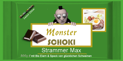 Monster Schoki Strammer Max