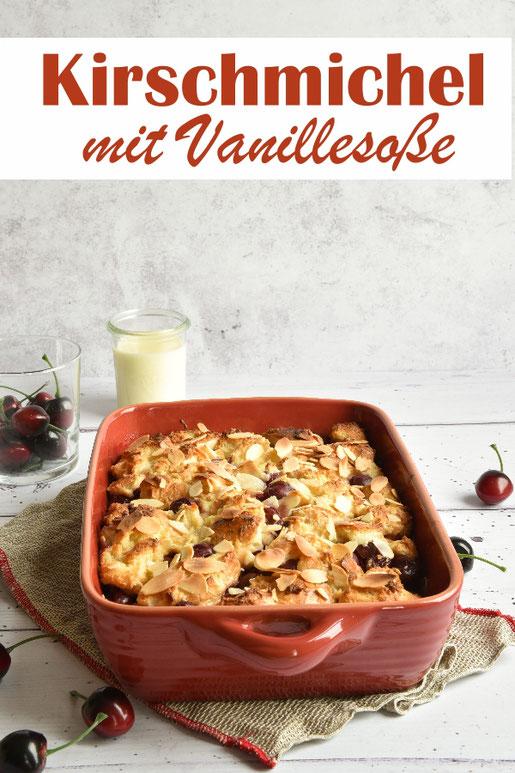 Klassiker Kirschmichel mit Vanillesoße, Kirsch-Brot-Auflauf als süßes Mittagessen, Süßspeise oder Dessert, vegetarisch, z.B. aus dem Thermomix
