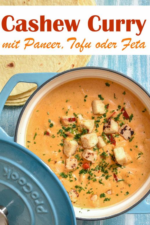 Indisches Cashew Curry mit Paneer, Tofu oder Feta Käse, vegetarisch, vegan machbar, Thermomix Rezept