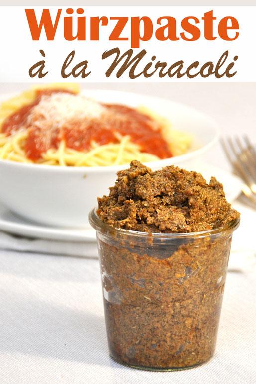 Miracoli Tomatensoße einfach selber machen mit dieser Würzpaste, die man auf Vorrat herstellt
