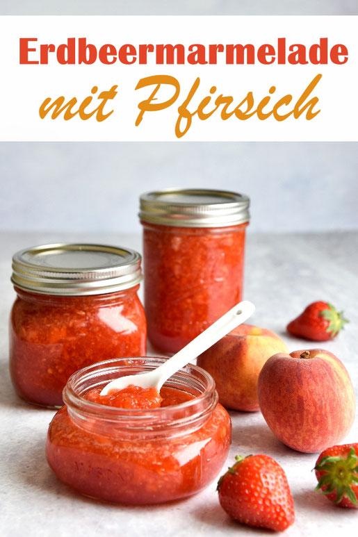 Marmelade mit Erdbeeren und Pfirsich, super leckerer Fruchtaufstrich, gekocht im Thermomix, vegan