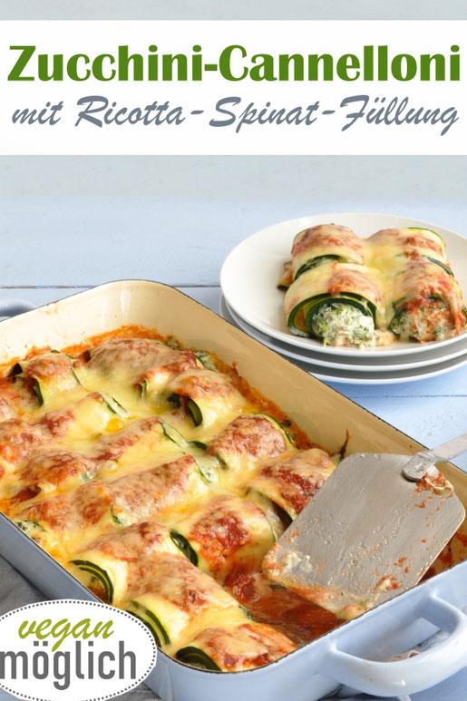 Leckeres Gemüse überbacken - hier zum Beispiel vegetarische Zucchini Röllchen statt Cannelloni mit einer Ricotta-Spinat-Füllung bzw. einer veganen Cashew-Ricotta Füllung. Sehr lecker!
