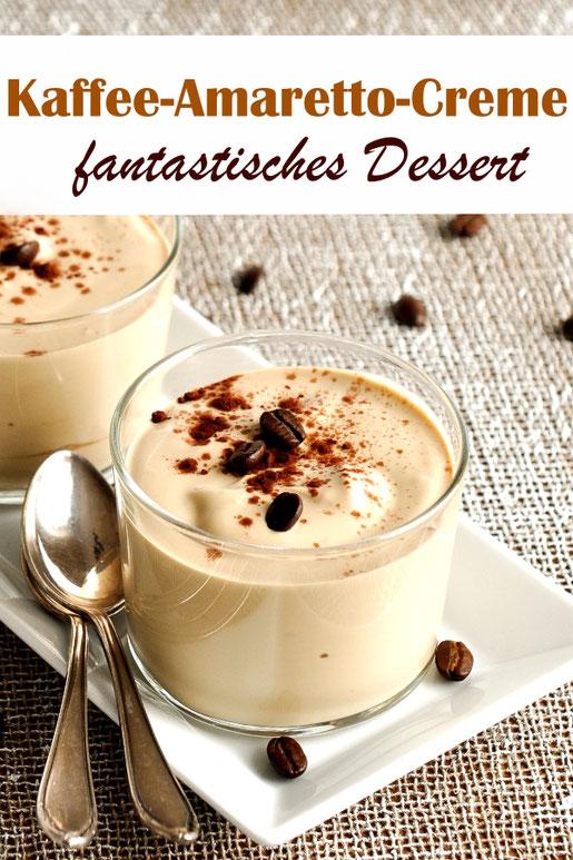 Kaffee Amaretto Creme, fantastisches Dessert, vegan möglich
