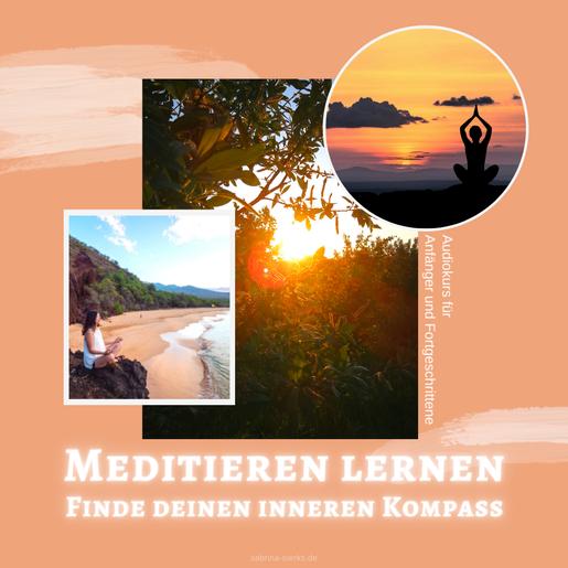 Meditieren lernen - finde deinen inneren Kompass