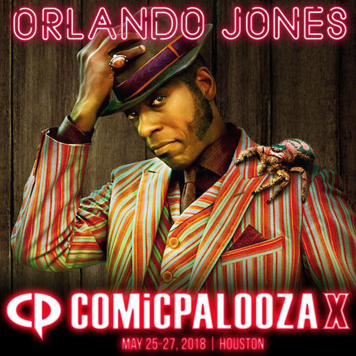May 25-27, 2018 - Houston, TX. - Comicpalooza - With Orlando Jones.
