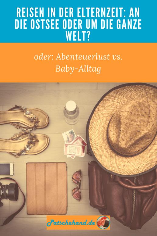 Wohin mit Baby in der Elternzeit reisen? Grafik für Pinterest auf Mama-Blog Patschehand.de