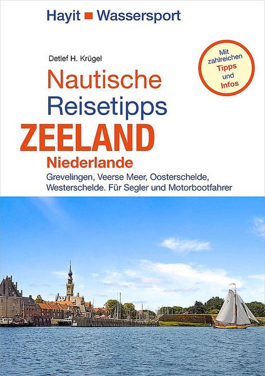 Detlef H. und Gisela Krügel  Nautische Reisetipps Zeeland / Niederlande