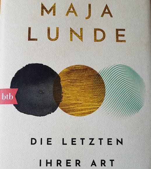 Die letzten ihrer Art von Maja Lunde
