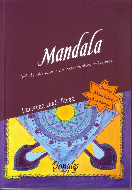 Mandala fil de vie vers son expression créatrice - Laurence Luyé-Tanet - Éeditions Dangles