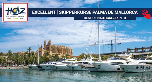 EXCELLENT | Skippertraining | Skipperkurse ab Palma de Mallorca | www.hoz.swiss