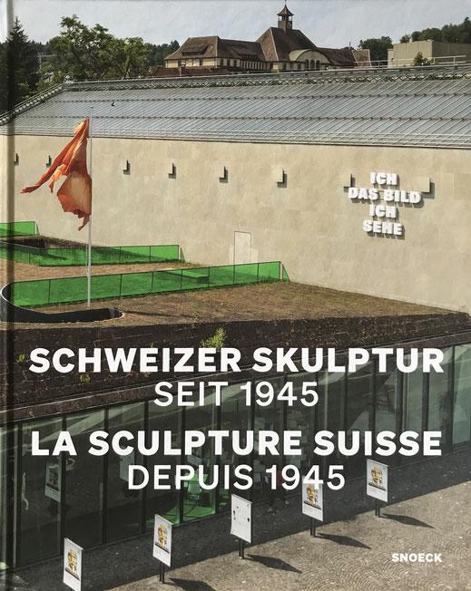 Schweizer-Skulptur-seit-1945-Snoeck-Verlag-2021-Aargauer-Kunsthaus