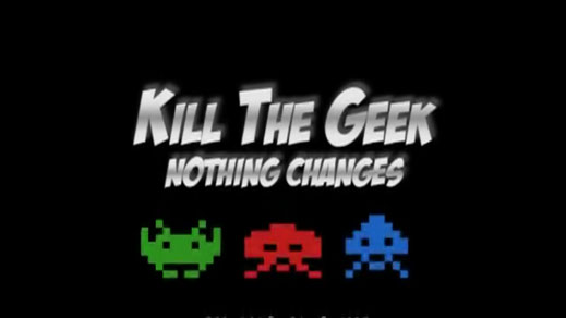 Kill The Geek - Nothing Changes (2011)