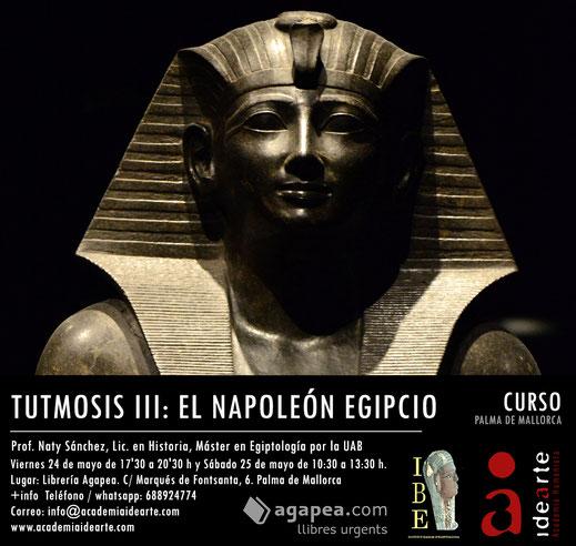 Tutmosis III; cursos; Palma de Mallorca; historia; Hatshepsut; Egipto; egiptología;