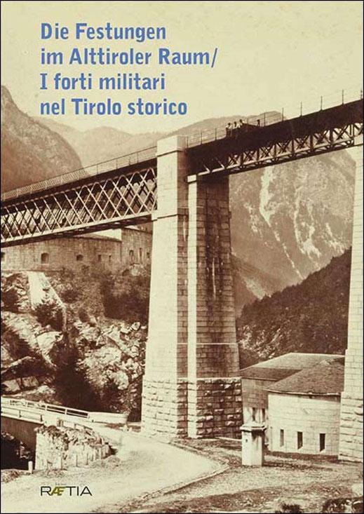 Festungen Tirol Südtirol Welschtirol Trentino Dolomiten