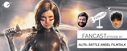 FANwerk FANcast Alita Battle Angel Podcast Kino Review Blog Filmkritik Film Wertung Rezension