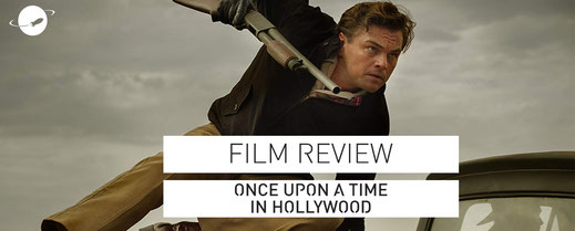 film review once upon a time in hollywood quentin tarantino leonardo dicaprio brad pitt
