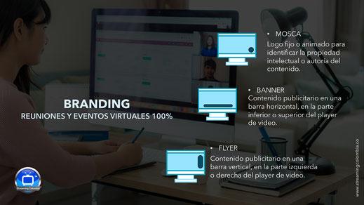 Branding y marca personal o corporativa durante reuniones y eventos virtuales 100% con Streaming Colombia