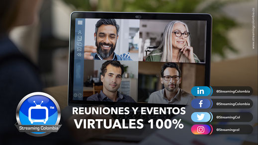 Reuniones y eventos virtuales 100% con Streaming Colombia