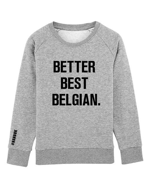 """""""BETTER BEST BELGIAN"""" KIDS SWEATER 49€"""