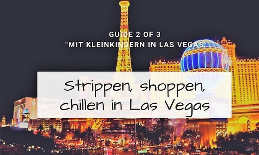 What to do in Las Vegas mit Kleinkind.