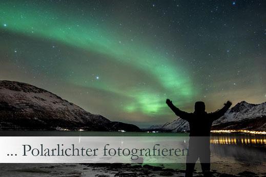 Anleitung Tutorial Wie fotografiert man Polarlichter?