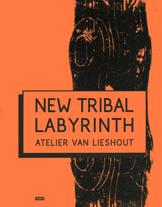 Buch / Book: Atelier van Lieshout - New Tribal Labyrinth ISBN 978-94-91727-29-0