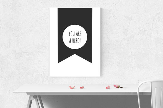 Motivationsposter, Typografie Print, You are a hero!